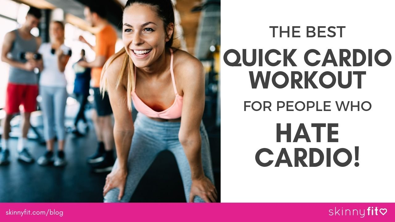 the best quick cardio workout for people who hate cardio