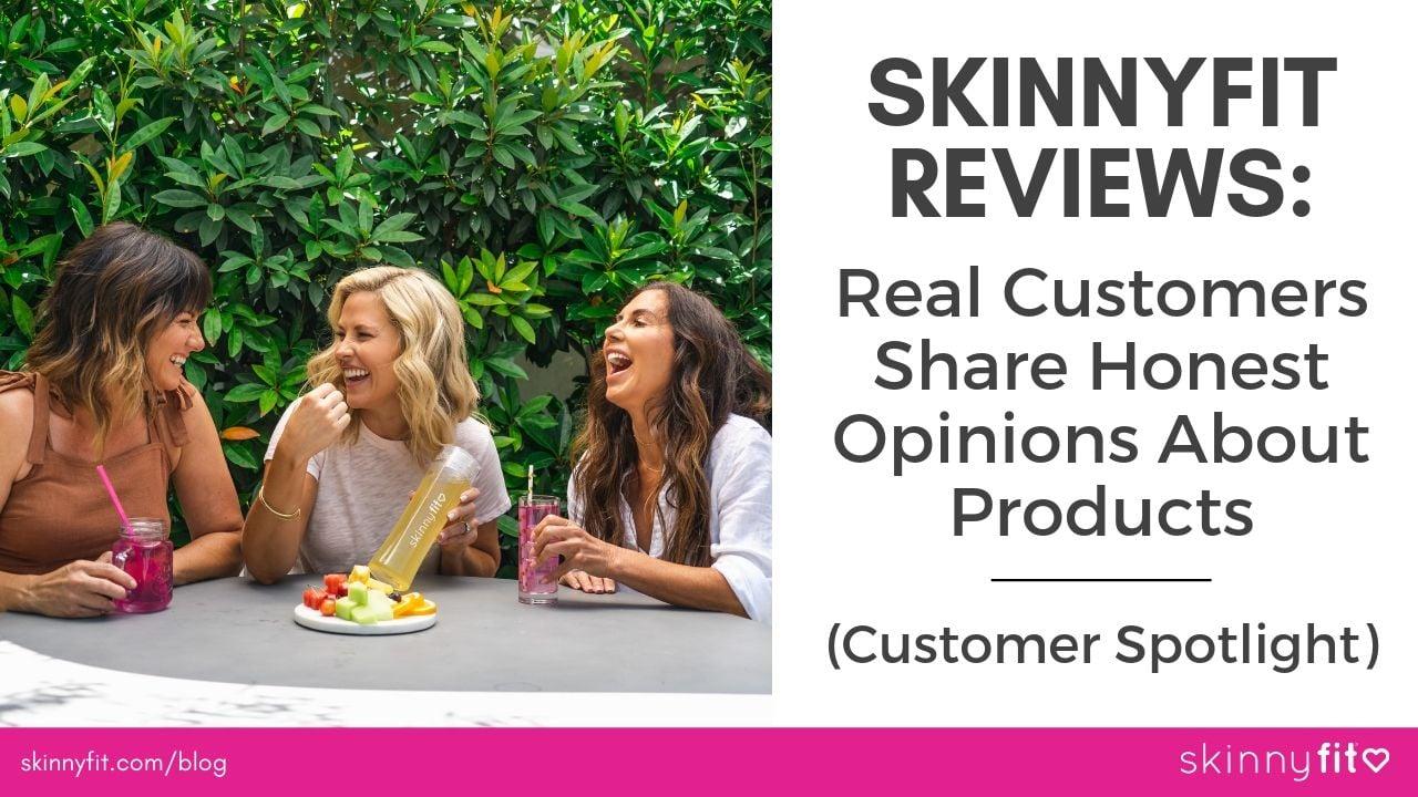 SkinnyFit Reviews